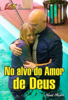 No alvo do Amor de Deus